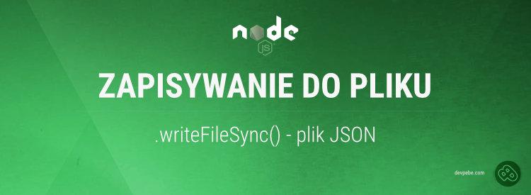 Zapisywanie JSONa do pliku w Node.js