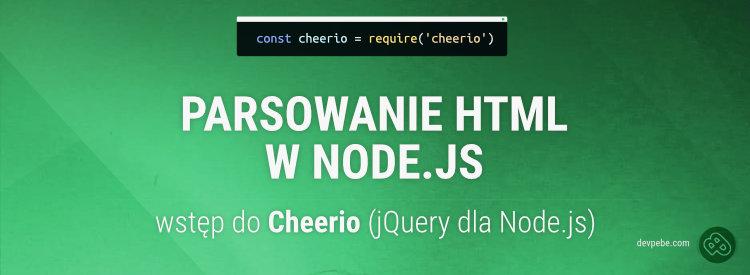 Parsowanie HTML w Node.js czyli wstęp do Cheerio (jQuery dla Node.js)