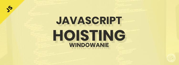 Link do artykułu: Czym jest hoisiting w JavaScript?